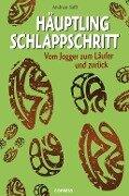 Häuptling Schlappschritt - Andreas Safft