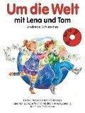 Um die Welt mit Lena und Tom - Andreas Schumann