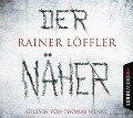 Der Näher - Martin Abel 3 (Gekürzt) - Rainer Löffler