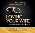 Loving Your Wife as Christ Loves the Church - Larry McCall