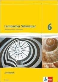 Lambacher Schweizer. 6. Schuljahr G8. Arbeitsheft plus Lösungsheft. Neubearbeitung. Hessen -