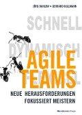 Agile Teams - Jörg Bahlow, Gerhard Kullmann