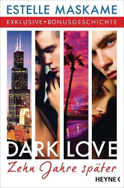 DARK LOVE - Zehn Jahre später - Estelle Maskame