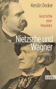 Nietzsche und Wagner - Kerstin Decker