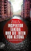 Inspektor Takeda und die Toten von Altona - Henrik Siebold