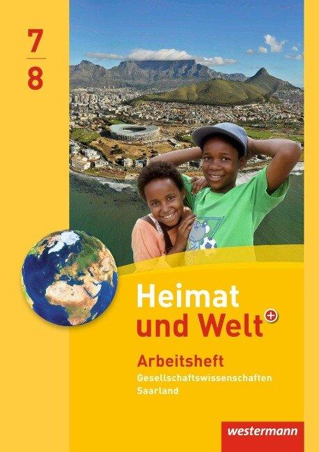 Heimat und Welt Gesellschaftswissenschaften 7 / 8. Arbeitsheft. Saarland -
