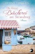 Die kleine Bäckerei am Strandweg - Jenny Colgan