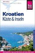 Reise Know-How Reiseführer Kroatien - Küste und Inseln (Dalmatien und Kvarner Bucht) - Werner Lips