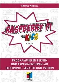 Raspberry Pi für Kids - Michael Weigend