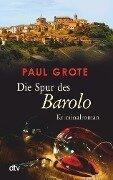 Die Spur des Barolo - Paul Grote