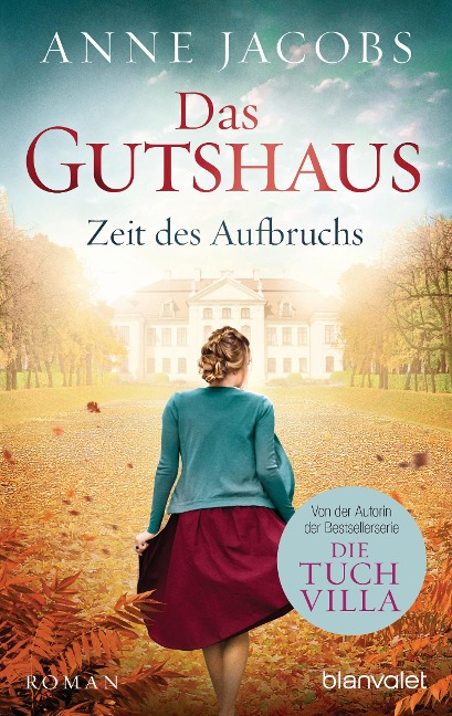 Das Gutshaus - Zeit des Aufbruchs - Anne Jacobs