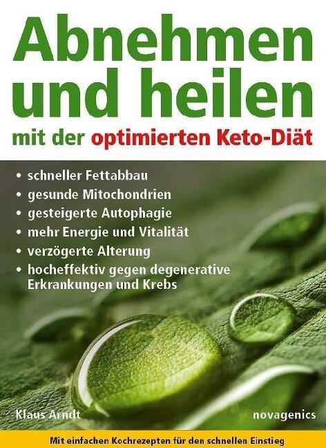 Abnehmen und heilen mit der optimierten Keto-Diät - Klaus Arndt
