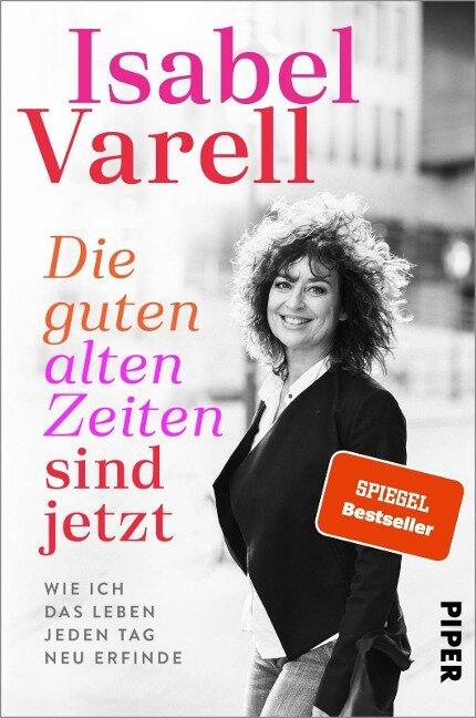 Die guten alten Zeiten sind jetzt - Isabel Varell