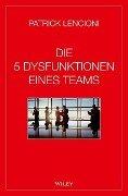Die 5 Dysfunktionen eines Teams - Patrick M. Lencioni