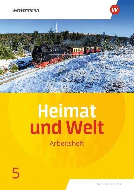Heimat und Welt 5. Arbeitsheft. Sachsen-Anhalt -