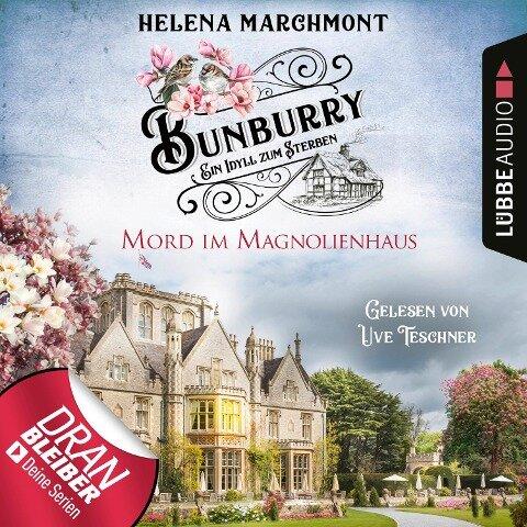 Mord im Magnolienhaus - Bunburry - Ein Idyll zum Sterben, Folge 11 (Ungekürzt) - Helena Marchmont