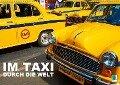 Im Taxi durch die Welt (Wandkalender 2019 DIN A2 quer) - K. A. Calvendo