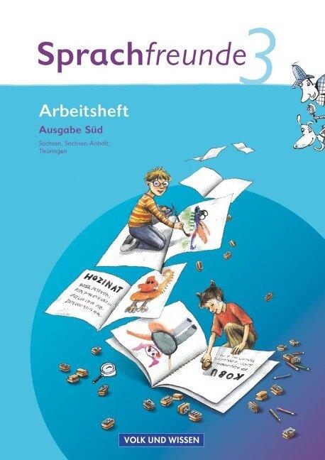 Sprachfreunde 3. Schuljahr. Neubearbeitung 2010. Ausgabe Süd (Sachsen, Sachsen-Anhalt, Thüringen). Arbeitsheft -