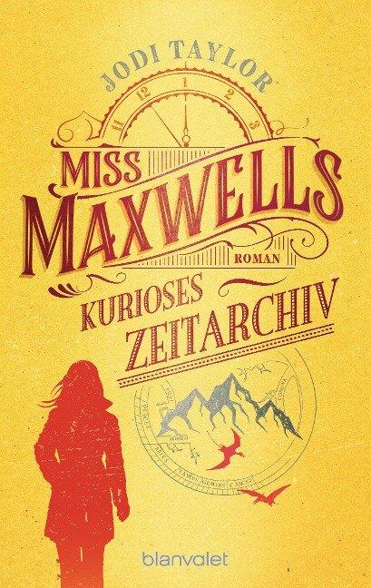 Miss Maxwells kurioses Zeitarchiv - Jodi Taylor