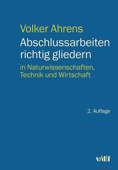 Abschlussarbeiten richtig gliedern - Volker Ahrens
