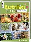Bastelhits für Kids - Naturmaterialien -