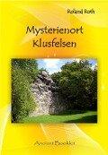 Mysterienort Klusfelsen - Roland Roth