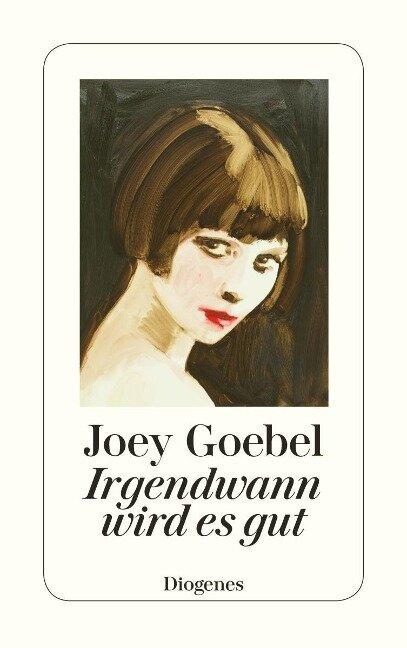 Irgendwann wird es gut - Joey Goebel