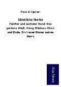 Sämtliche Werke - Franz Grillparzer