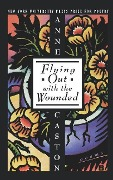 Flying Out With the Wounded - Anne Caston