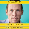 Cycle of Lies: The Fall of Lance Armstrong - Juliet Macur