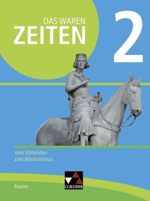 Das waren Zeiten 2 Neue Ausgabe Bayern - Anna Elisabeth Albrecht, Dieter Brückner, Klaus-Dieter Hein-Mooren, Wolfgang Hofmann Klebensberger, Josef Koller