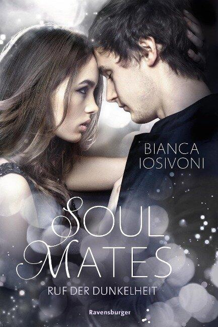 Soul Mates, Band 2: Ruf der Dunkelheit - Bianca Iosivoni