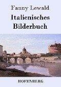 Italienisches Bilderbuch - Fanny Lewald