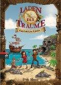Laden der Träume - Das Gold der Piraten - Dirk Ahner