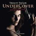 Undercover | Erotik Audio Story | Erotisches Hörbuch - Trinity Taylor