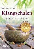 Klangschalen spielen, verstehen, einsetzen - Michael Reimann
