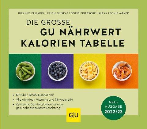 Die große GU Nährwert-Kalorien-Tabelle 2022/23 - Ibrahim Elmadfa, Doris Fritzsche, Alexa Leonie Meyer, Erich Muskat