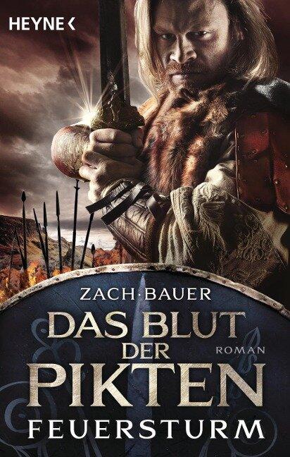 Das Blut der Pikten - Feuersturm - Bastian Zach, Matthias Bauer