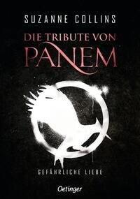 Die Tribute von Panem 2. Gefährliche Liebe - Suzanne Collins