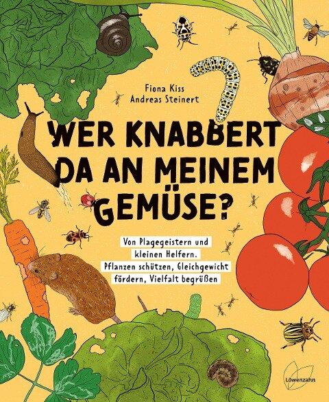 Wer knabbert da an meinem Gemüse? - Fiona Kiss, Andreas Steinert