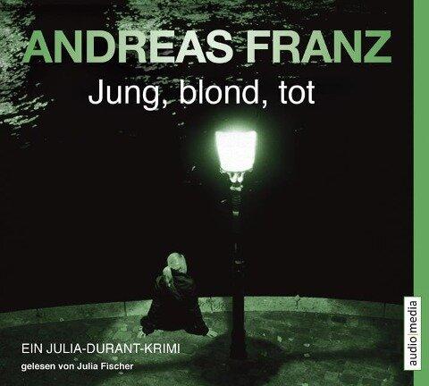 Jung, blond, tot - Andreas Franz