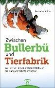 Zwischen Bullerbü und Tierfabrik - Andreas Möller