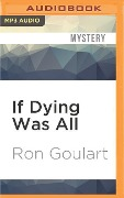 IF DYING WAS ALL M - Ron Goulart