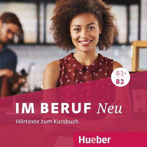 Im Beruf NEU B1+/B2 - Hörtexte zum Kursbuch - Annette Müller, Sabine Schlüter