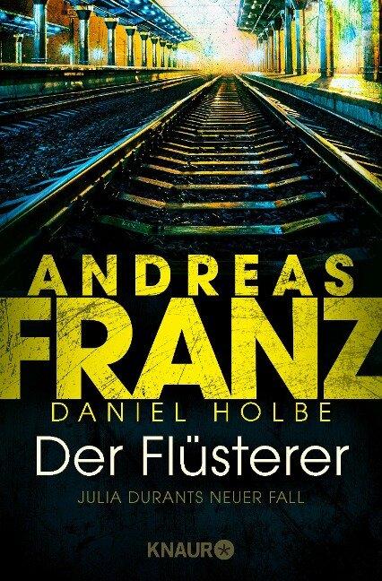 Der Flüsterer - Andreas Franz, Daniel Holbe