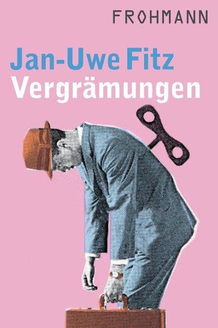 Vergrämungen - Jan-Uwe Fitz
