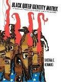 Black Queer Identity Matrix - Sheena C. Howard