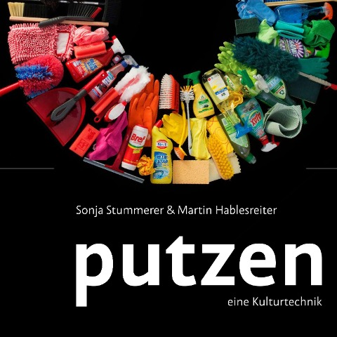 Putzen - Sonja Stummer, Martin Hablesreiter