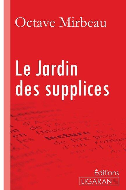 Le Jardin des supplices - Octave Mirbeau