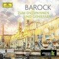 Barock - zum Entspannen und Genießen -